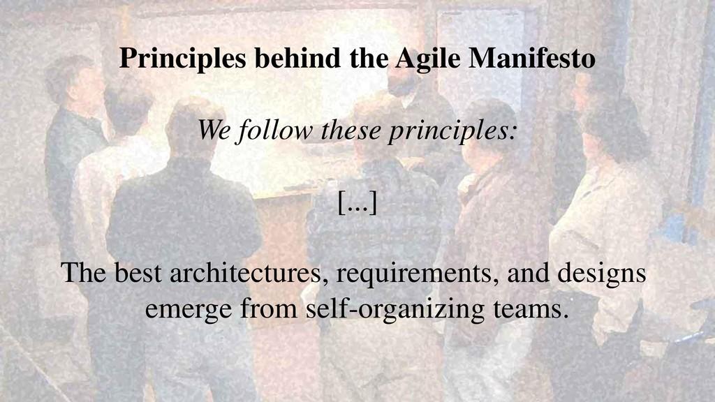 Principles behind the Agile Manifesto We follow...