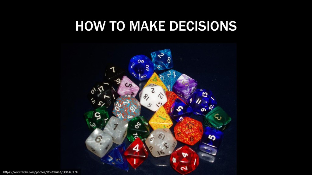 HOW TO MAKE DECISIONS https://www.flickr.com/ph...