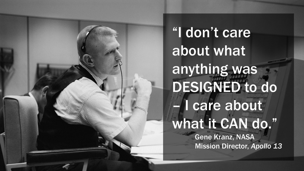 """""""I don't care about what anything was DESIGNED ..."""