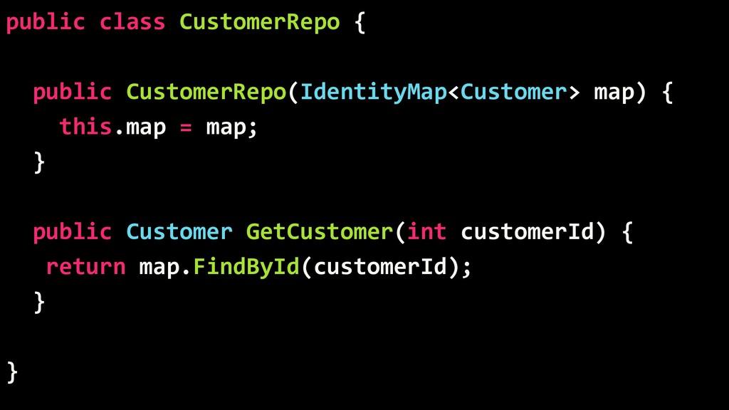 public class CustomerRepo { public CustomerRepo...