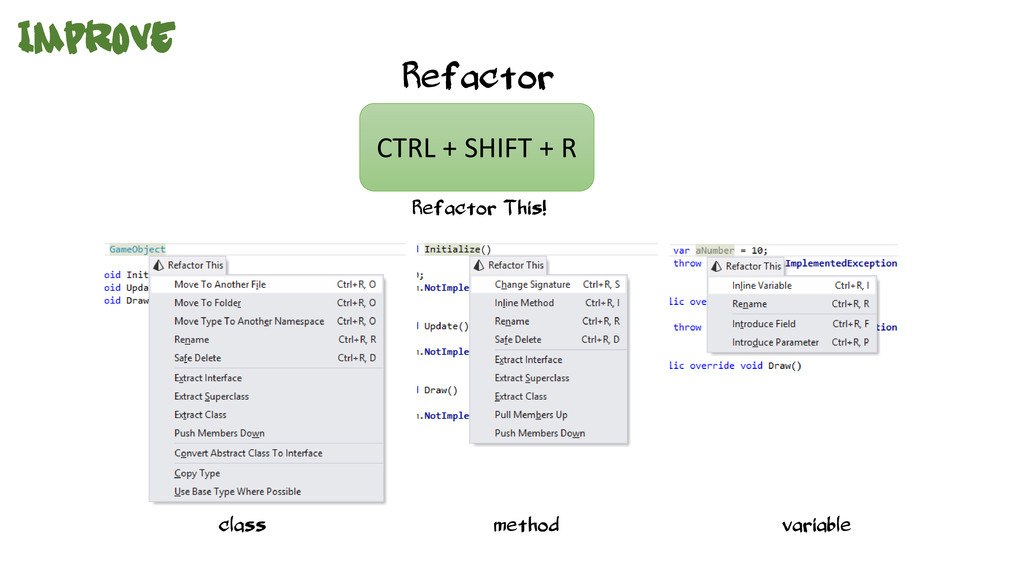 CTRL + SHIFT + R Refactor This! Refactor class ...