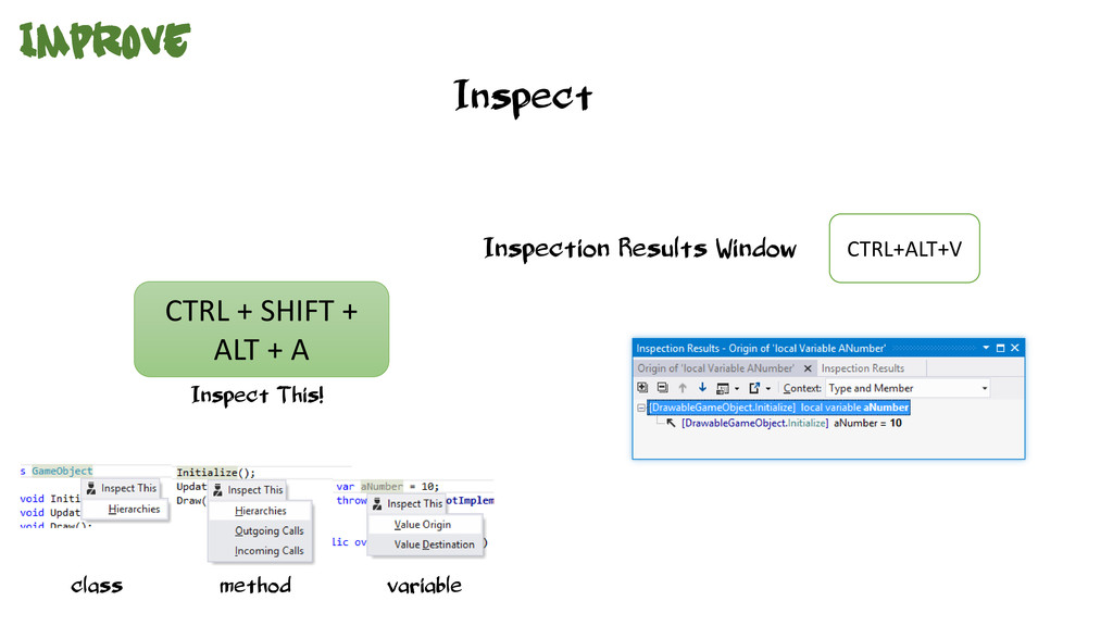 CTRL + SHIFT + ALT + A Inspect This! Inspect In...