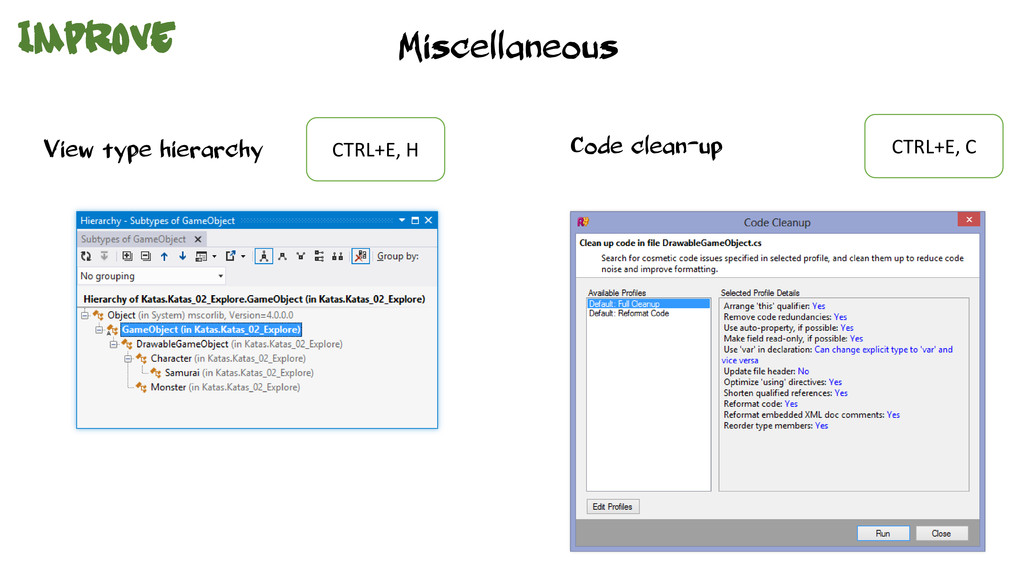 Miscellaneous View type hierarchy CTRL+E, H Cod...