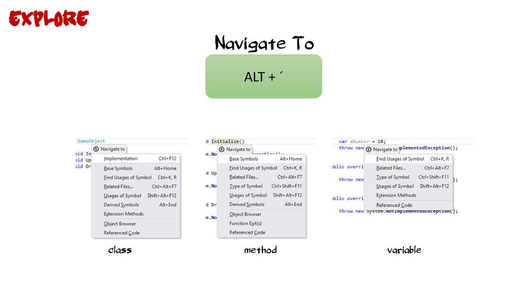 Navigate To ALT + ´ class method variable