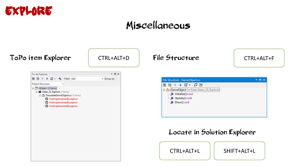 Miscellaneous ToDo item Explorer CTRL+ALT+D Loc...
