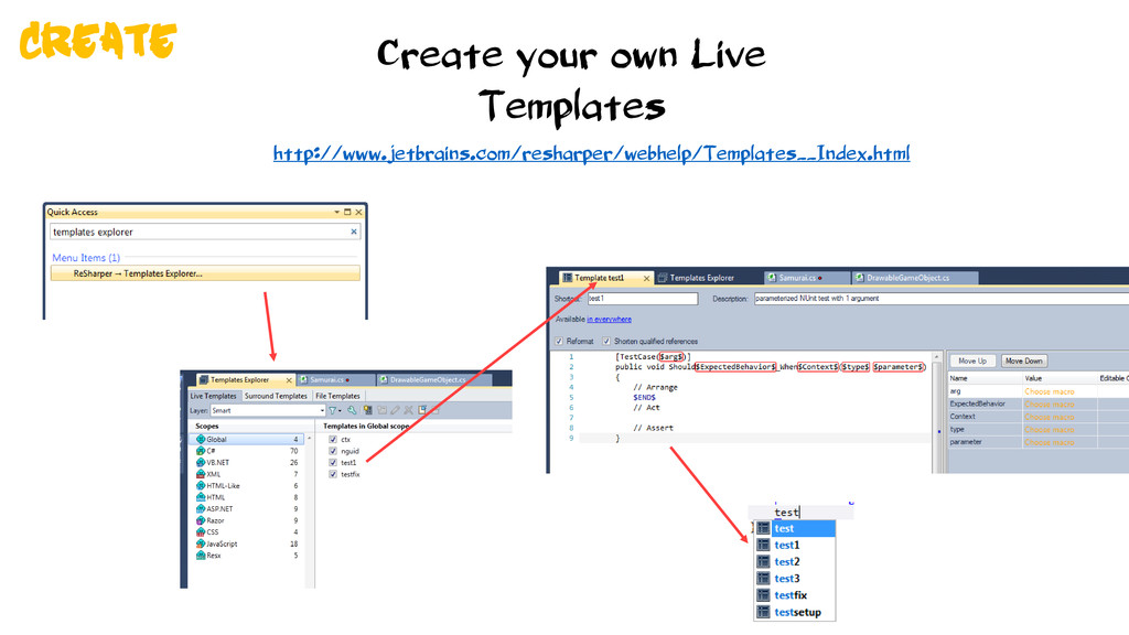 Create your own Live Templates http://www.jetbr...