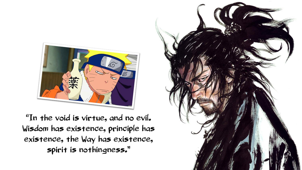 """In the void is virtue, and no evil. Wisdom has..."