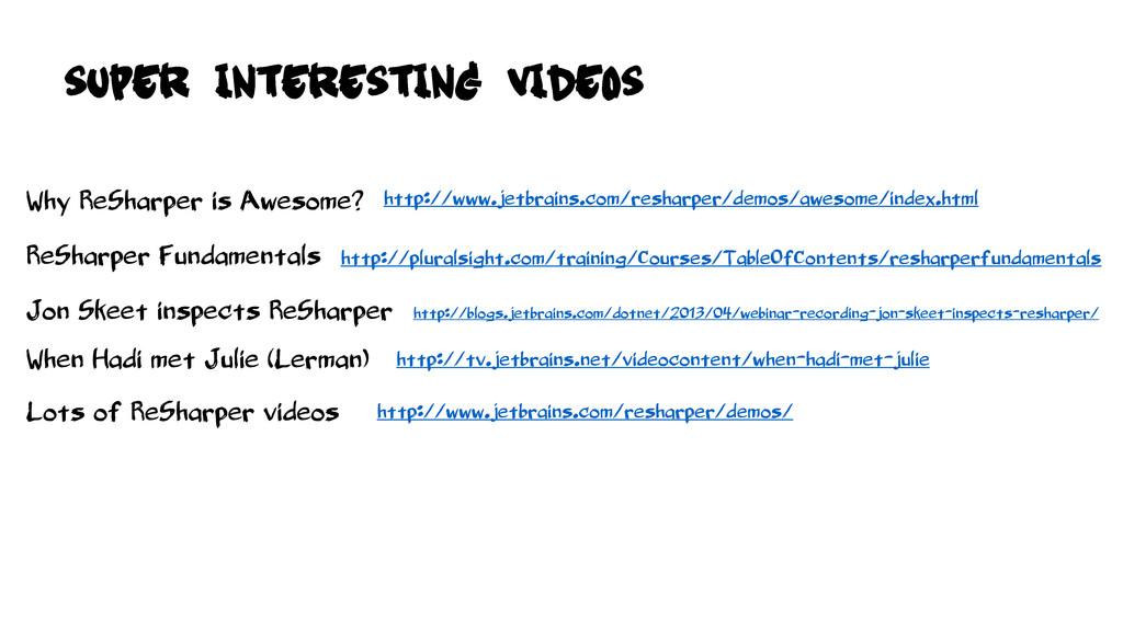 http://www.jetbrains.com/resharper/demos/awesom...
