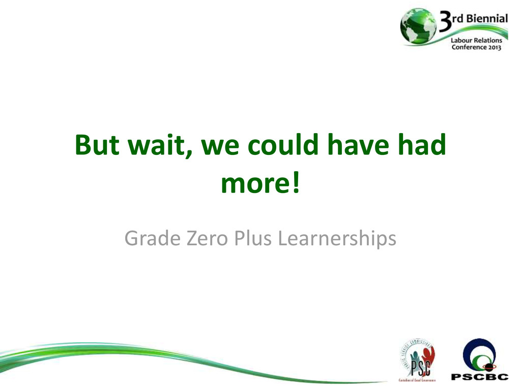 But wait, we could have had more! Grade Zero Pl...