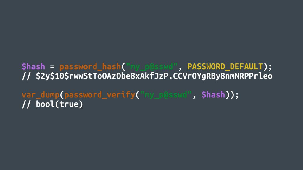 """$hash = password_hash(""""my_p@sswd"""", PASSWORD_DEF..."""