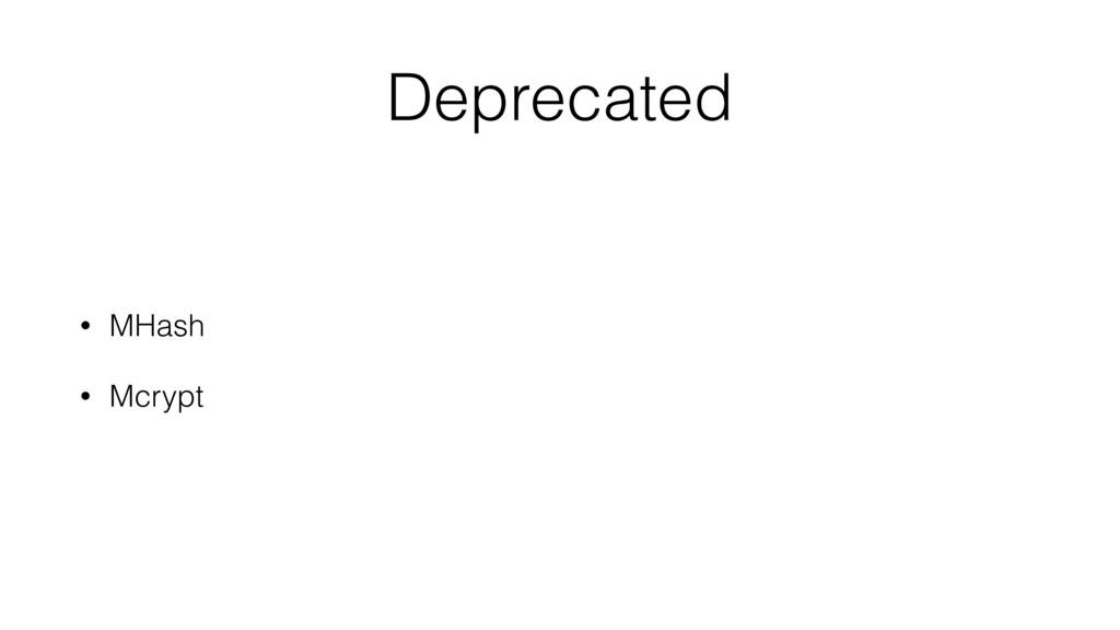 Deprecated • MHash • Mcrypt