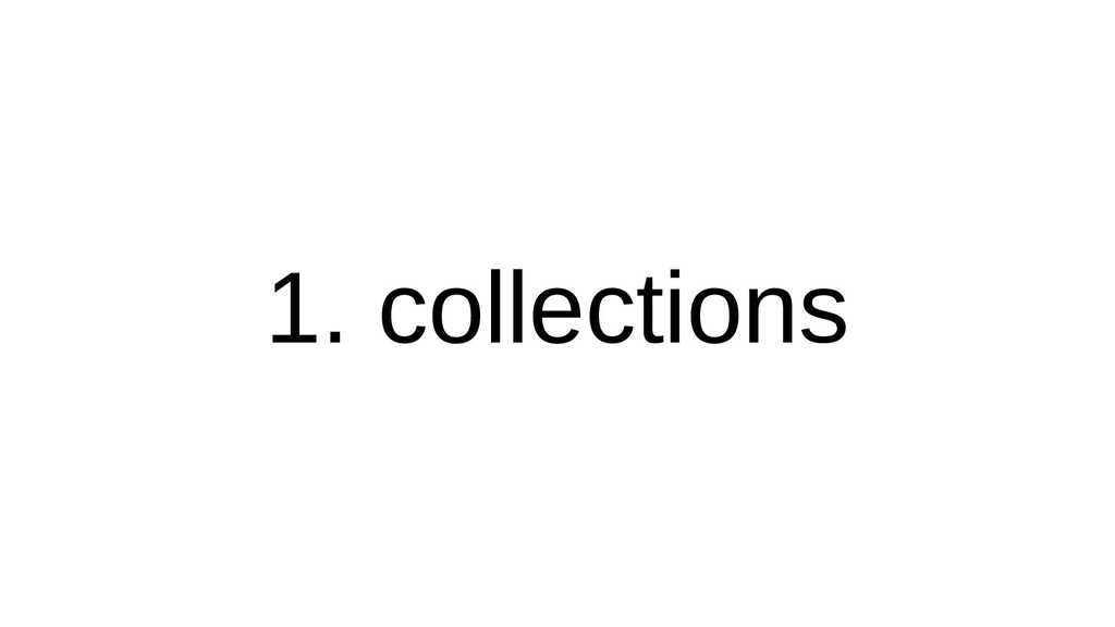 1. collectcollections