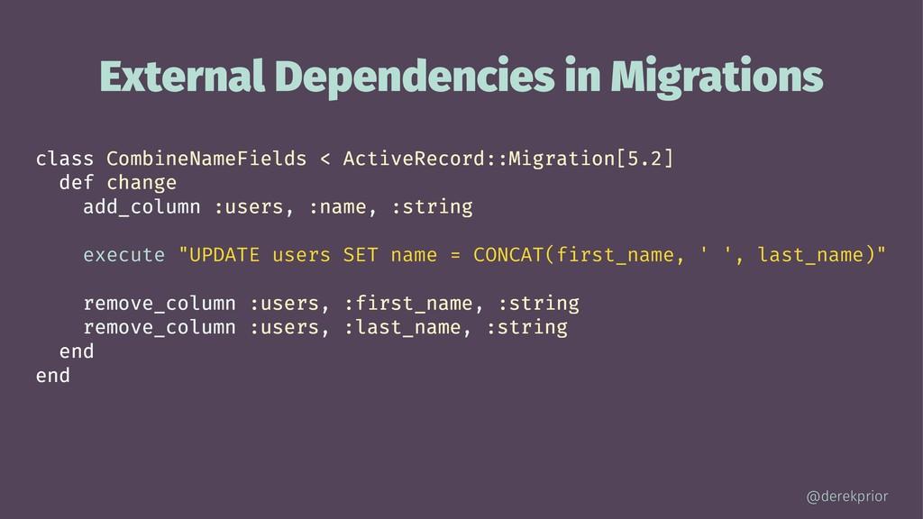 External Dependencies in Migrations class Combi...