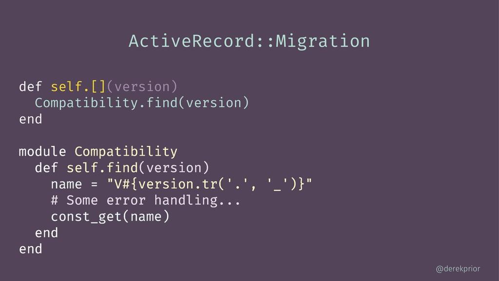 ActiveRecord::Migration def self.[](version) Co...