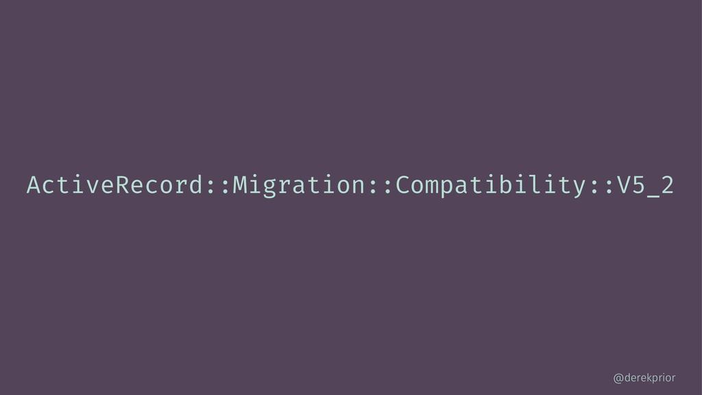 ActiveRecord::Migration::Compatibility::V5_2 @d...