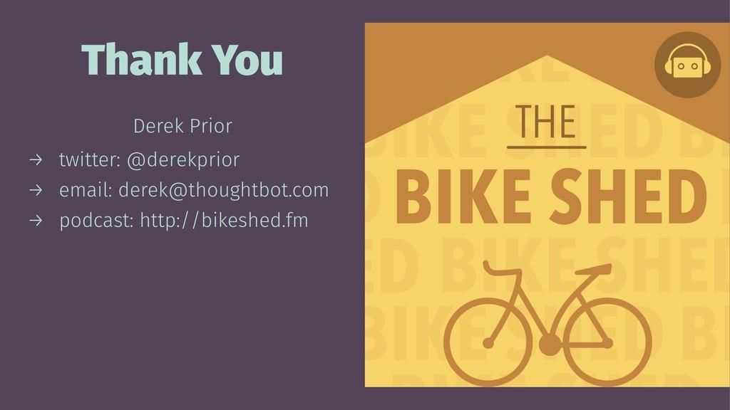 Thank You Derek Prior → twitter: @derekprior → ...