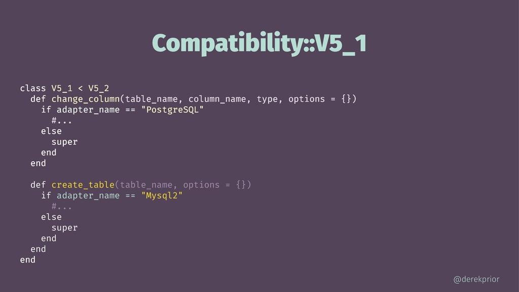 Compatibility::V5_1 class V5_1 < V5_2 def chang...
