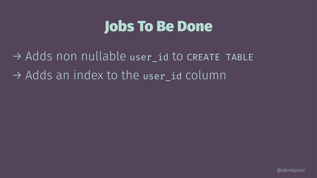Jobs To Be Done → Adds non nullable user_id to ...