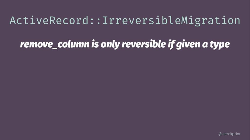 ActiveRecord::IrreversibleMigration remove_colu...