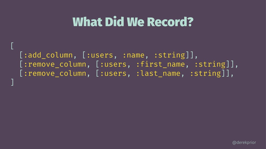 What Did We Record? [ [:add_column, [:users, :n...