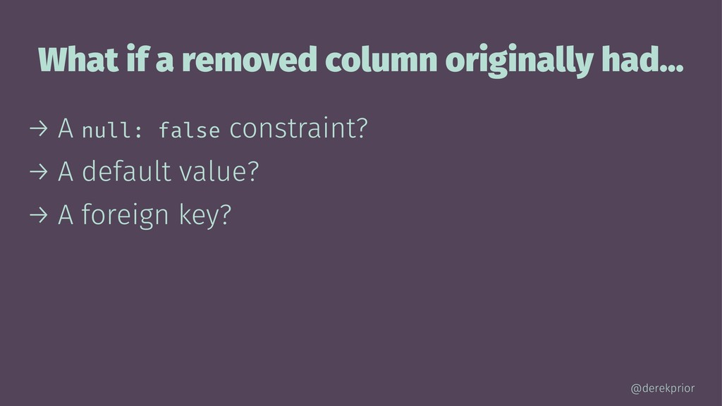 What if a removed column originally had... → A ...