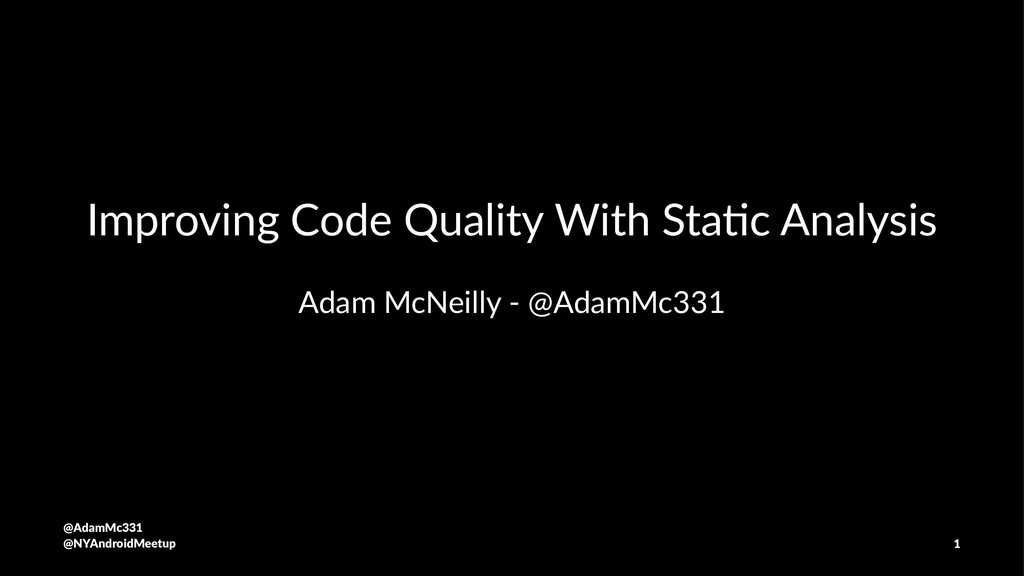 Improving Code Quality With Sta7c Analysis Adam...