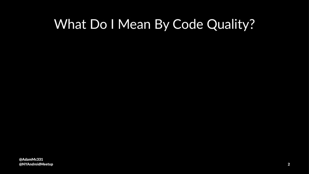 What Do I Mean By Code Quality? @AdamMc331 @NYA...