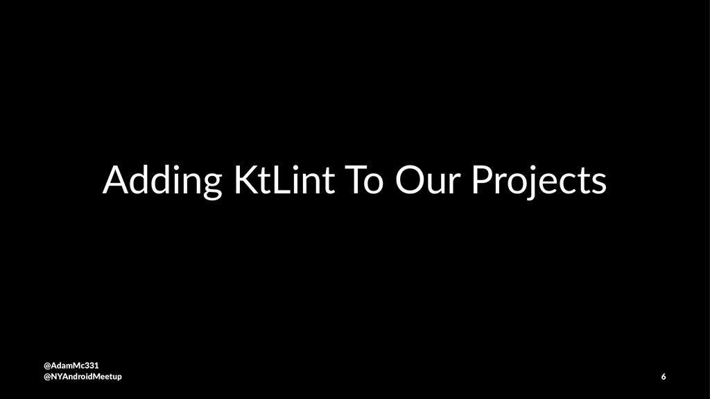 Adding KtLint To Our Projects @AdamMc331 @NYAnd...