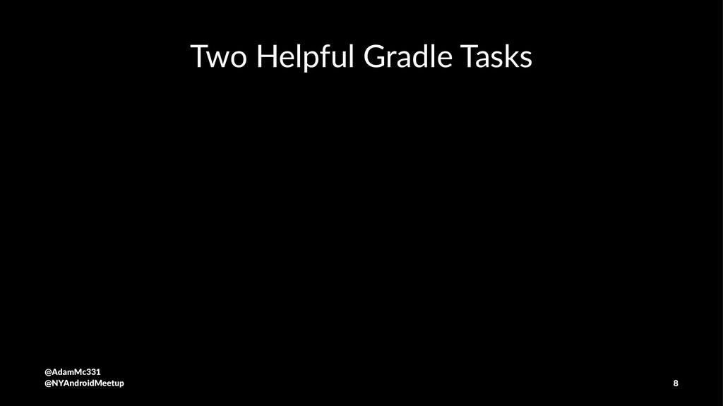 Two Helpful Gradle Tasks @AdamMc331 @NYAndroidM...