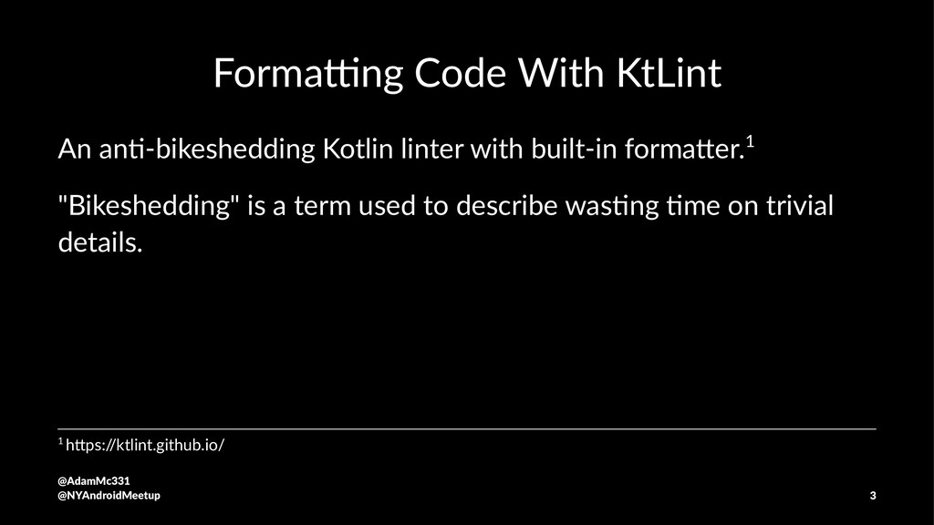 Forma&ng Code With KtLint An an%-bikeshedding K...