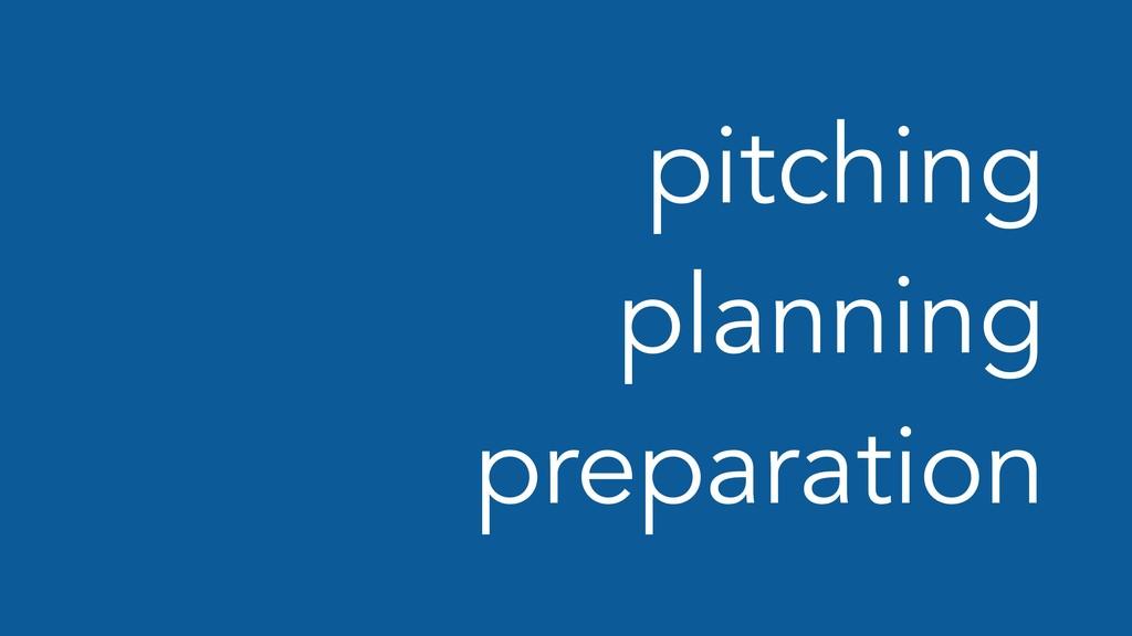 pitching planning preparation