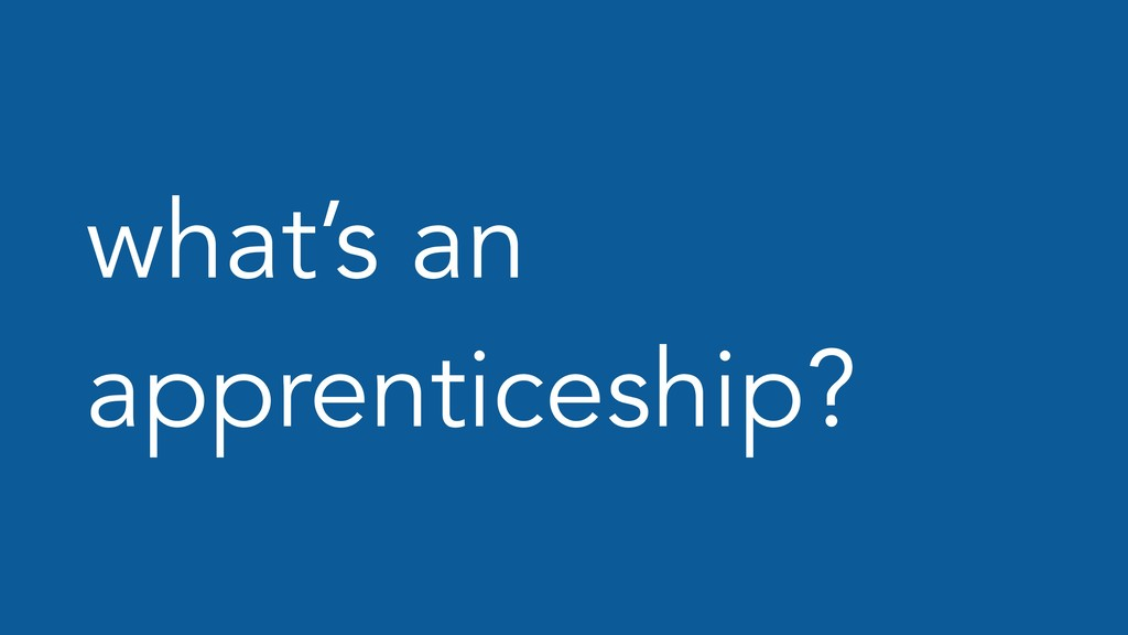 what's an apprenticeship?