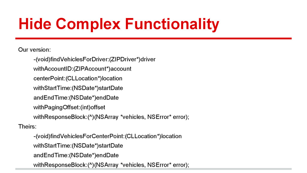 Hide Complex Functionality Our version: -(void)...