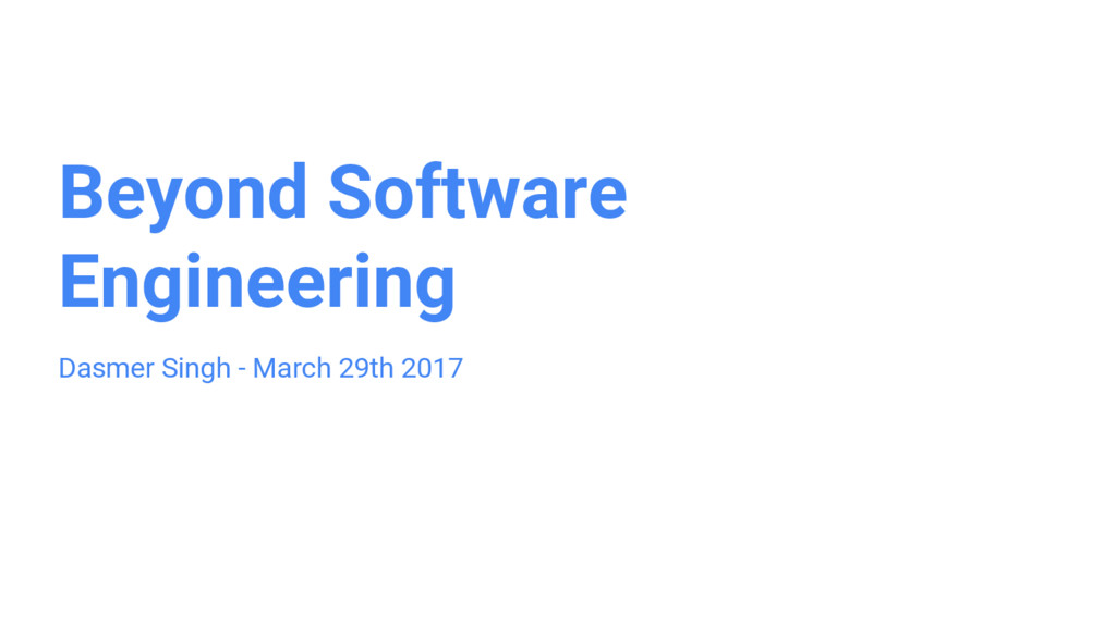 Beyond Software Engineering Dasmer Singh - Marc...