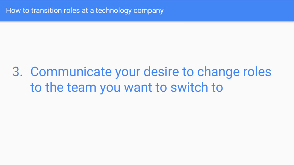 How to transition roles at a technology company...