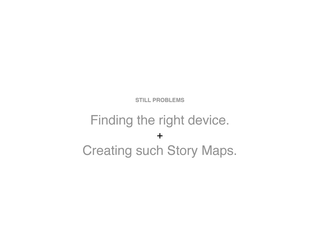 Finding the right device. STILL PROBLEMS Creati...