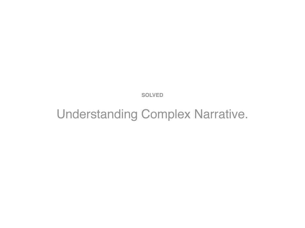 Understanding Complex Narrative. SOLVED