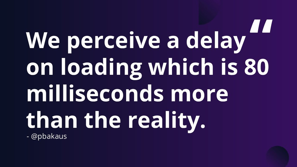""""""" We perceive a delay on loading which is 80 mi..."""