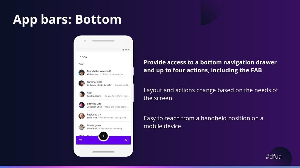 #dfua App bars: Bottom Provide access to a bott...