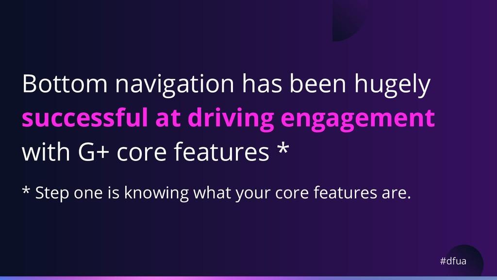 #dfua Bottom navigation has been hugely success...