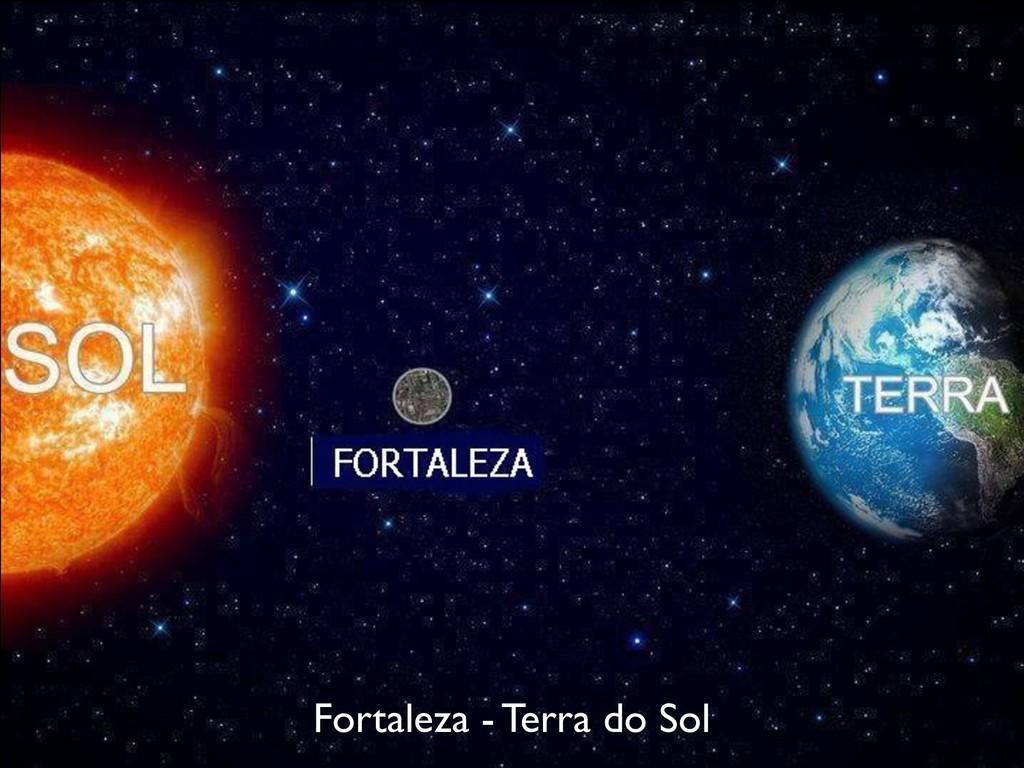Fortaleza - Terra do Sol