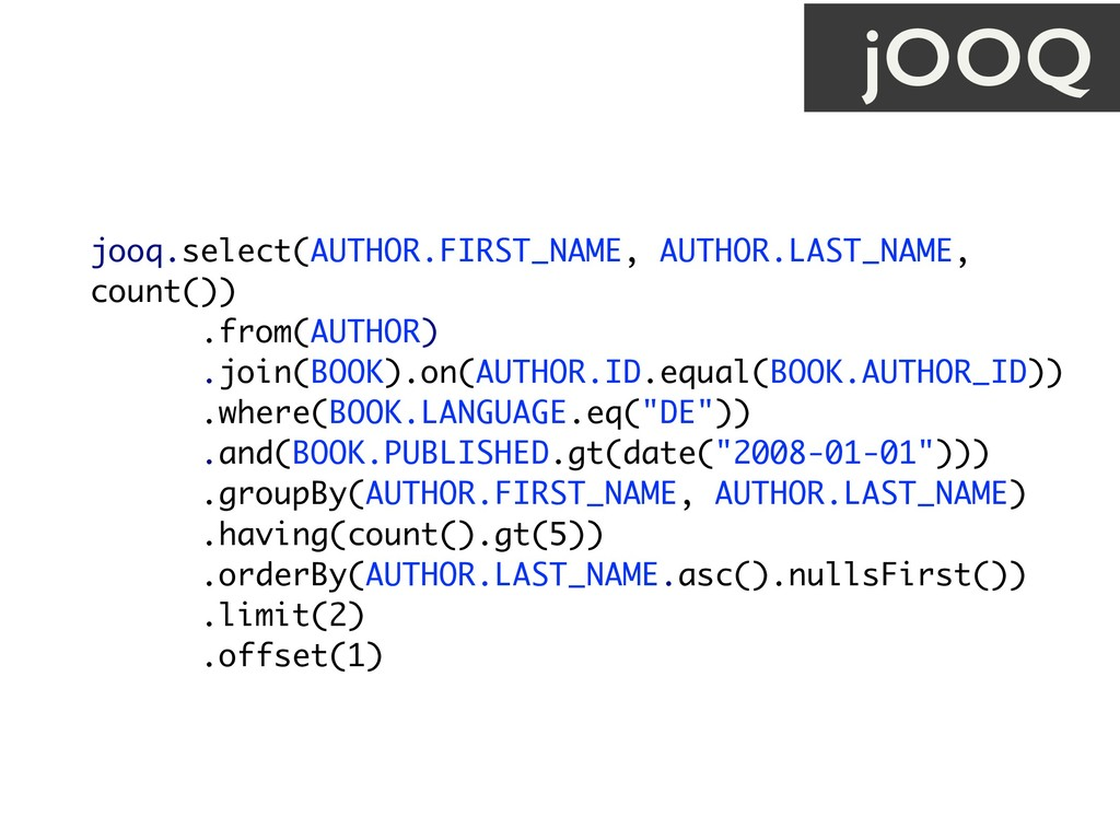 jooq.select(AUTHOR.FIRST_NAME, AUTHOR.LAST_NAME...