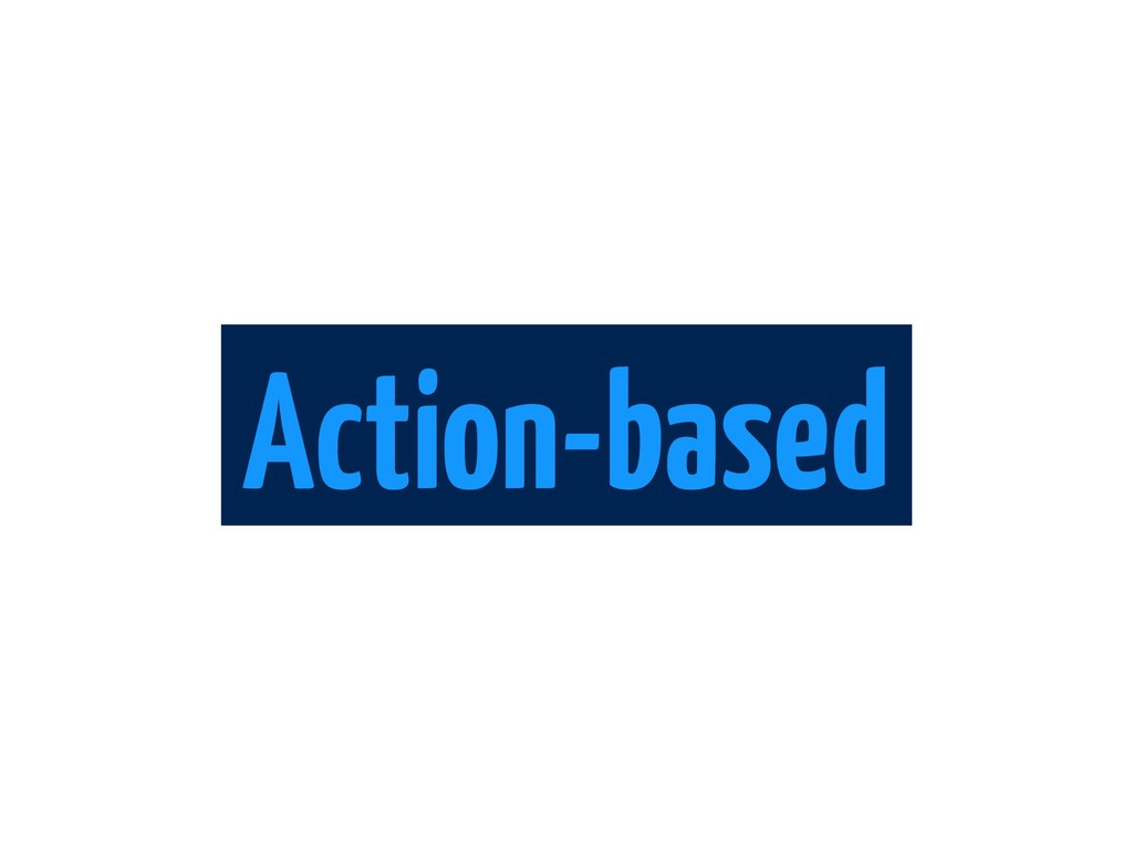 Action-based
