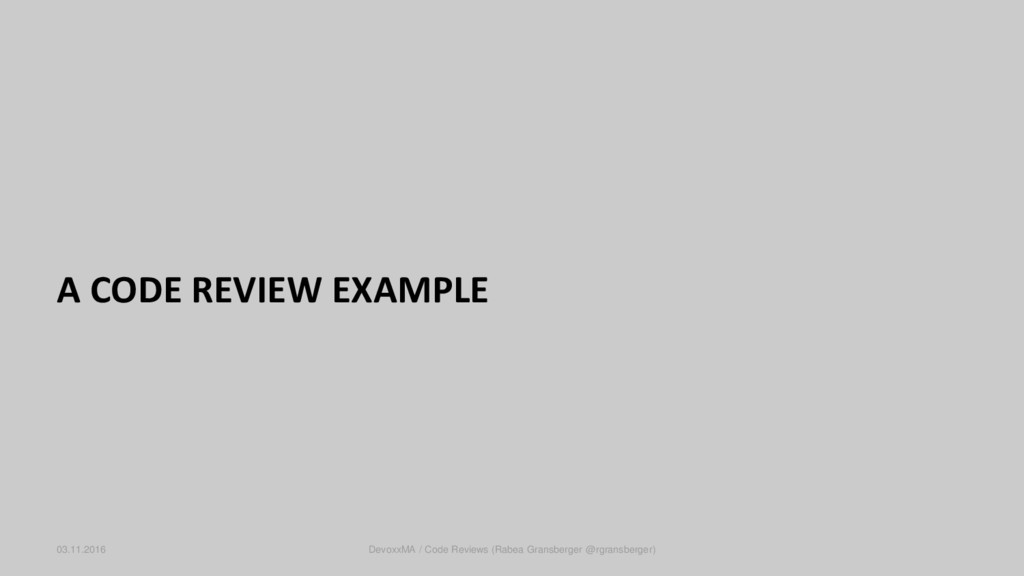 A CODE REVIEW EXAMPLE 03.11.2016 DevoxxMA / Cod...