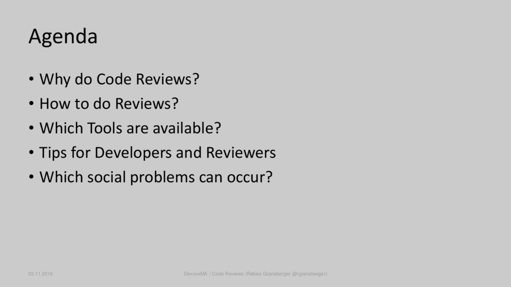 Agenda • Why do Code Reviews? • How to do Revie...