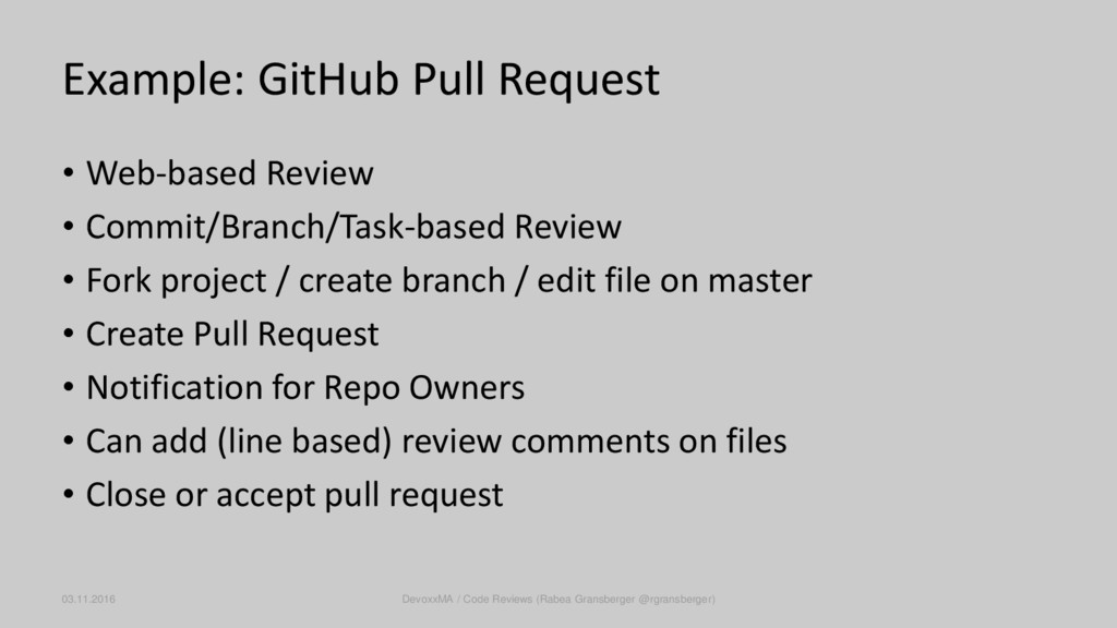 Example: GitHub Pull Request • Web-based Review...