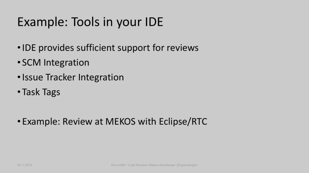 Example: Tools in your IDE •IDE provides suffic...