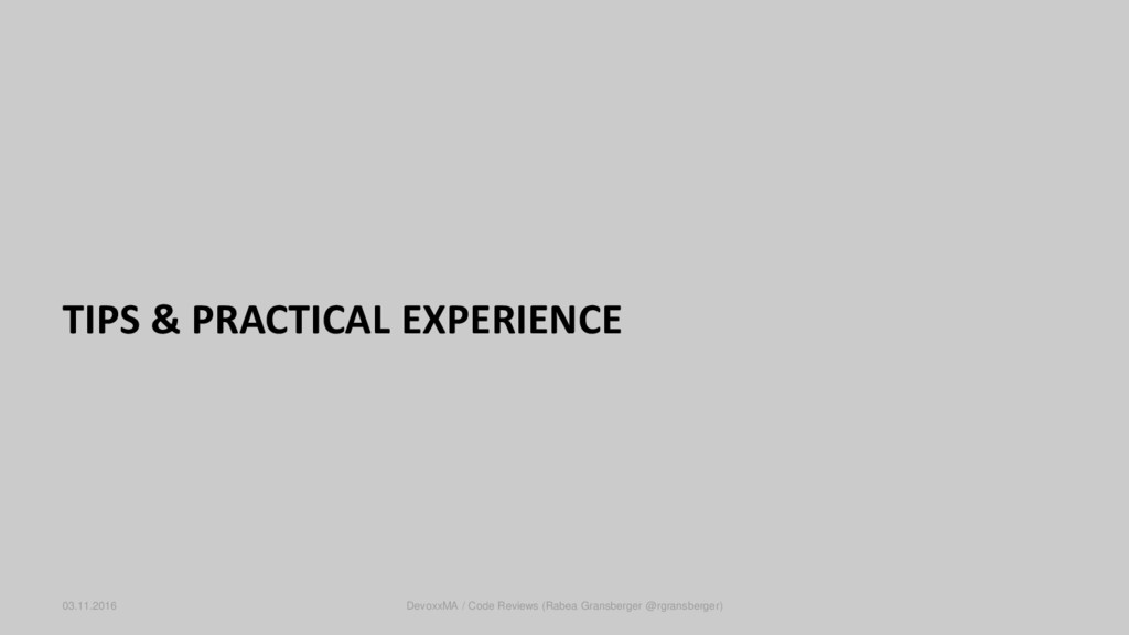 TIPS & PRACTICAL EXPERIENCE 03.11.2016 DevoxxMA...