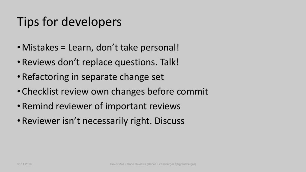 Tips for developers •Mistakes = Learn, don't ta...