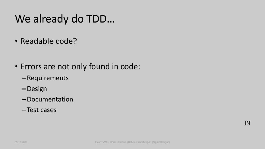 We already do TDD… • Readable code? • Errors ar...